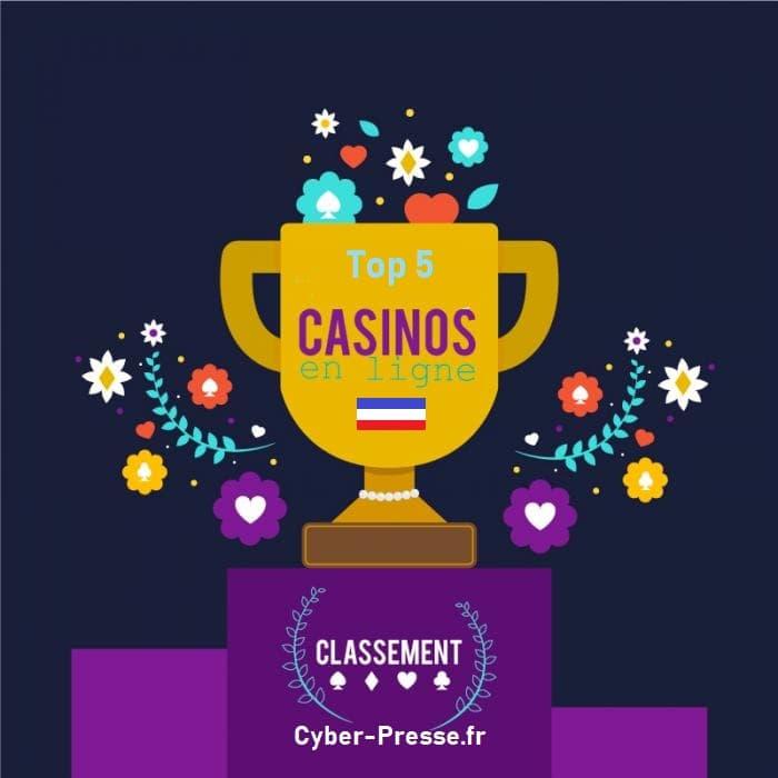 classement 2018 cyber-presse.fr du top 5 des casinos en ligne en France